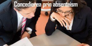 Concedierea prin absenteism